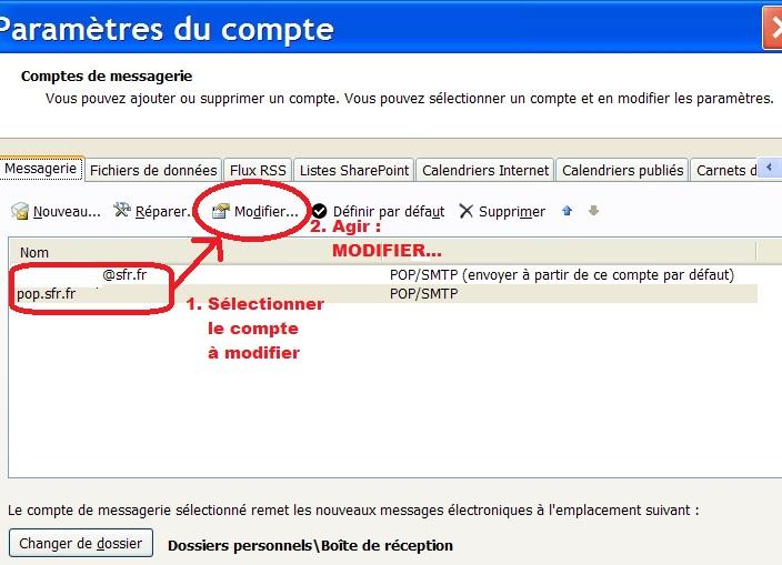 OutLook 2007 : Outils -> Compte de Messagerie...